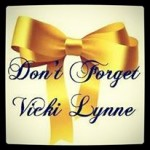 Dont Forget Vicki Lynne
